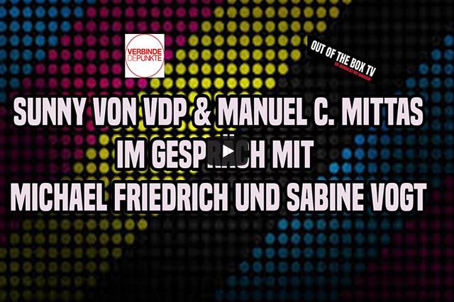 Sunny von VDP & Manuel C. Mittas von OutoftheBoxTV im Gespräch mit Michael Vogt  und Sabine Vogt